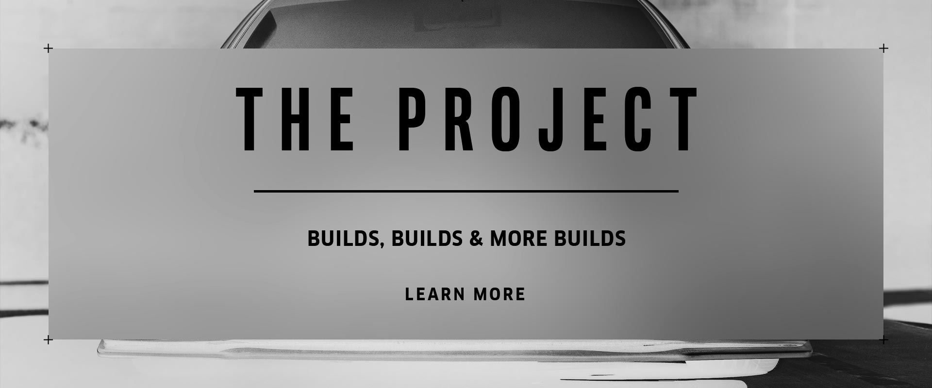 The Project. Builds, Builds and More Builds.